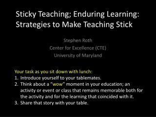 Sticky Teaching; Enduring Learning:                 Strategies to Make Teaching Stick