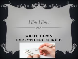 WRITE DOWN EVERYTHING IN BOLD