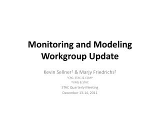 Monitoring and Modeling Workgroup Update