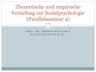 Theoretische und empirische Vertiefung zur Sozialpsychologie (Parallelseminar 4)