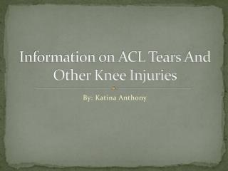 Information on ACL Tears And Other Knee Injuries