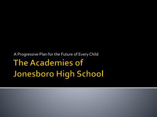 The Academies of  Jonesboro High School