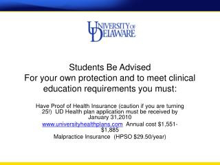 Students Be Advised For your own protection and to meet clinical education requirements you must: