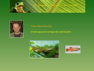 36. Symposion �Mensch � Tier � Umwelt�
