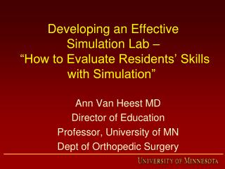 "Developing an Effective  Simulation Lab –   ""How to Evaluate Residents' Skills with Simulation"""