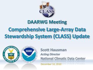 Comprehensive Large-Array Data Stewardship System (CLASS) Update