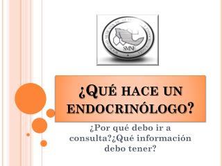 ¿Qué hace un endocrinólogo?