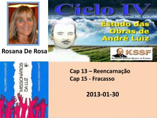 Cap 13  – Reencarnação Cap  15 - Fracasso 2013 -01 -30