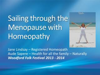 Sailing through the Menopause with  Homeopathy