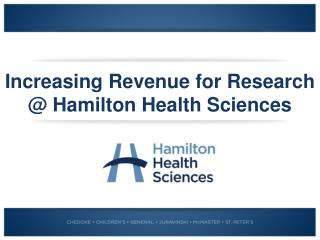 Increasing  Revenue for Research @ Hamilton Health Sciences