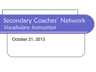 Secondary Coaches' Network Vocabulary Instruction