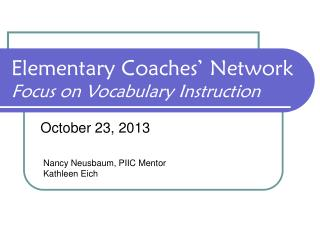 Elementary  Coaches' Network Focus  on Vocabulary  Instruction