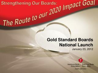 Gold Standard Boards National Launch January 23, 2012