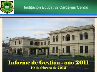 Informe de Gestión - año 2011 10 de febrero de 2012