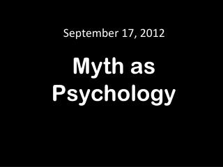 Myth as Psychology