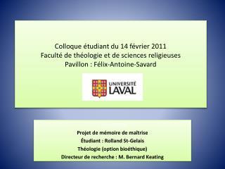Présentation Projet de mémoire de maîtrise Étudiant : Rolland St-Gelais