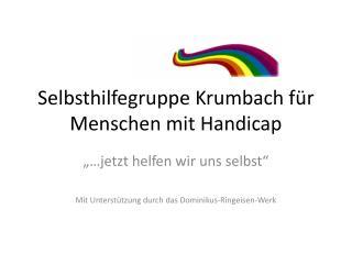 Selbsthilfegruppe  Krumbach  für Menschen mit Handicap