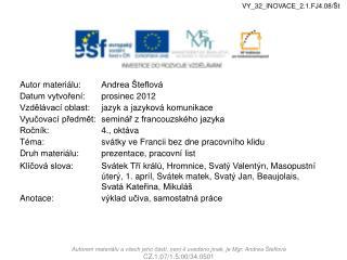 Autor materiálu:Andrea Šteflová Datum vytvoření:prosinec 2012