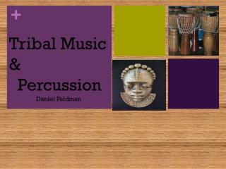Tribal Music &   Percussion