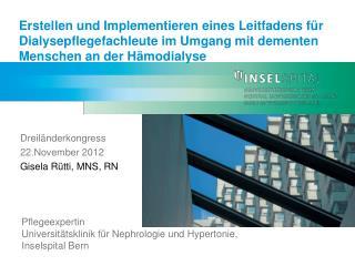 Dreiländerkongress  22.November 2012 Gisela Rütti, MNS, RN