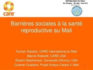 Barrières sociales à la santé reproductive  au  Mali