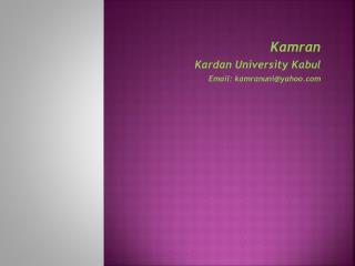 Kamran Kardan University Kabul Email: kamranuni@yahoo.com