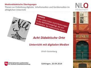 Acht Didaktische Orte  Unterricht mit digitalen Medien Ulrich Gutenberg