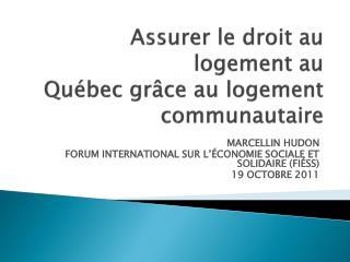 Assurer  le droit au logement  au Québec grâce au logement communautaire