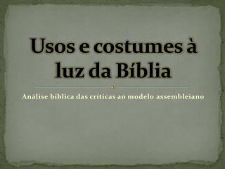 Usos e costumes � luz da B�blia
