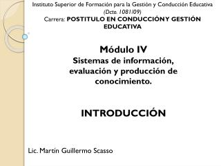 Módulo IV Sistemas de información, evaluación y producción de conocimiento.
