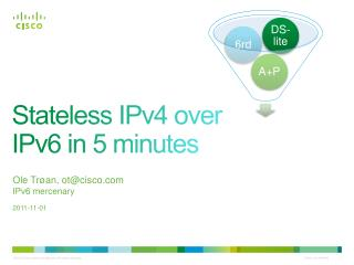 Stateless IPv4 over IPv6 in 5 minutes
