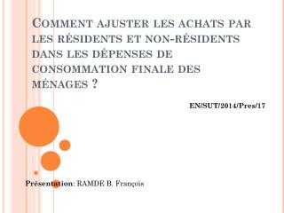 Présentation : RAMDE B. François