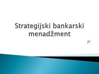 Strategijski b ankarski menad žment