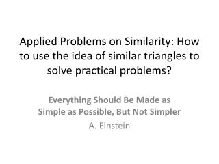 Everything Should Be Made as Simple as Possible, But Not Simpler A. Einstein