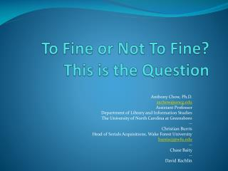To Fine or Not To Fine? This is the Question