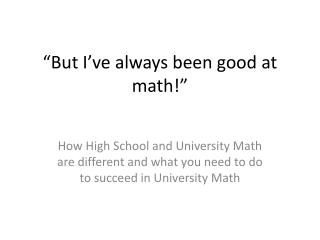 �But I�ve always been good at math!�