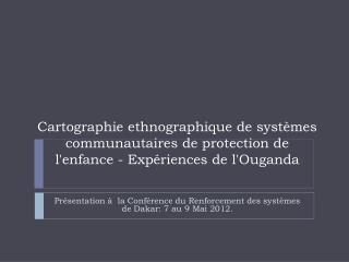 Présentation à  la Conférence du Renforcement des systèmes de Dakar: 7 au 9 Mai 2012.