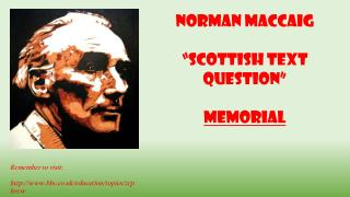 "Norman MacCaig ""Scottish Text Question"" Memorial"