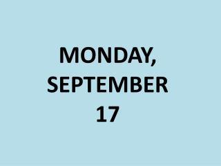 MONDAY, SEPTEMBER 17