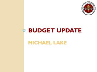 Budget update michael lake