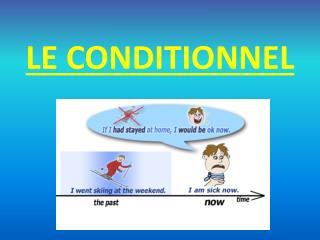 LE CONDITIONNEL