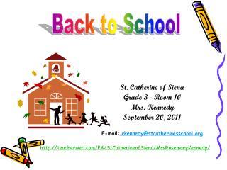 St. Catherine of Siena Grade 3 - Room 10 Mrs. Kennedy September 20, 2011