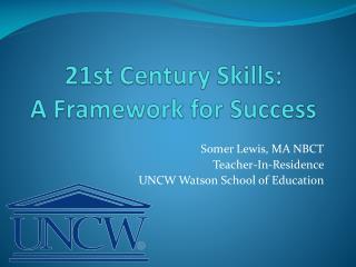 21st Century Skills:  A Framework for Success
