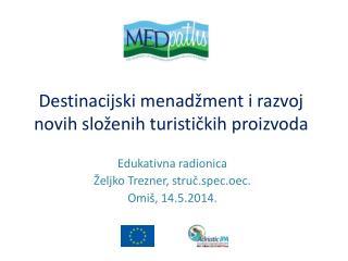 Destinacijski menadžment i razvoj novih složenih turističkih proizvoda