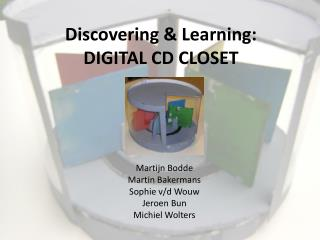 Discovering & Learning: DIGITAL CD CLOSET