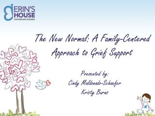 The New Normal: A Family-Centered Approach to Grief Support