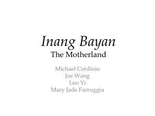 Inang  Bayan The Motherland