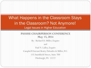 PASSHE  CHAIRPERSON CONFERENCE May 15, 2014 By:  Richard D. Miller, Esquire a nd
