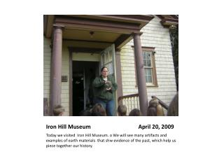 Iron Hill Museum                                  April 20, 2009