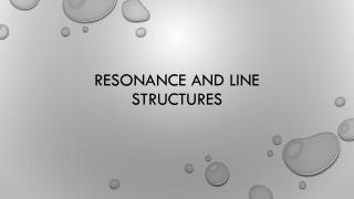 Resonance and  Line Structures